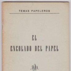 Livres d'occasion: TEMAS PAPELEROS. EL ENCOLADO DEL PAPEL. JOAQUÍN NAVARRO SAGRISTÁ. JEFE QUÍMICO PAPELERAS REUNIDAS SA. Lote 106604015