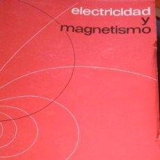 Libros de segunda mano de Ciencias: ELECTRICIDAD Y MAGNETISMO. Lote 106637427