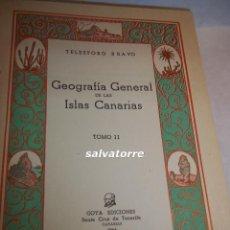 Libros de segunda mano: GEOGRAFÍA GENERAL DE LAS ISLAS CANARIAS. 2 TOMOS. TELESFORO BRAVO. AÑO 1954. GOYA EDICIONES. Lote 106668659