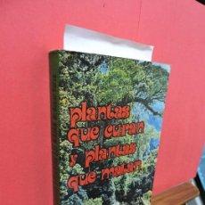 Libros de segunda mano: PLANTAS QUE CURAN Y PLANTAS QUE MATAN. YARZA, OSCAR. ED. PRODUCCIONES EDITORIALES. BARCELONA 1980. Lote 106675491