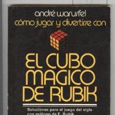 Libros de segunda mano de Ciencias: A. WARUSFEL. EL CUBO MÁGICO DE RUBIK. COMO JUGAR. SOLUCIONES. ED. ALTALENA 1981. Lote 106735603