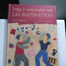 Libros de segunda mano de Ciencias: JUEGA Y SORPRÉNDETE CON LAS MATEMÁTICAS, LLUÍS SEGARRA. Lote 106882871