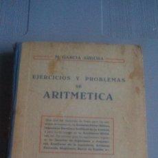 Libros de segunda mano de Ciencias: EJERCICIOS Y PROBLEMAS DE ARITMETICA - 1429 PROBLEMAS RESUELTOS - 1958 - M.GARCIA ARDURA. Lote 106897255