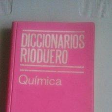 Libros de segunda mano de Ciencias: QUIMICA - DICCIONARIOS RIODUERO - 2660 PALABRAS ORDENADAS CON MAS DE 475 ILUSTRACIONES Y TABLAS. Lote 106899103