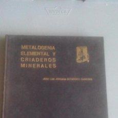 Libros de segunda mano: METALOGENIA ELEMENTAL Y CRIADEROS MINERALES - JOSE LUIS JORDANA - EDITORIAL DOSSAT - 1965. Lote 106899555
