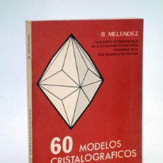 Libros de segunda mano: 60 MODELOS CRISTALOGRÁFICOS. RECORTABLES (B. MELÉNDEZ) PARANINFO, 1985. Lote 147669636