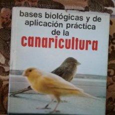 Libros de segunda mano: BASES BIOLÓGICAS Y DE APLICACIÓN PRÁCTICA DE LA CANARICULTURA, DE FELIX PEREZ Y PEREZ. EXCELENTE EST. Lote 107262159