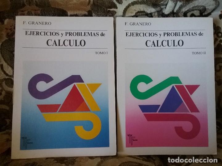 EJERCICIOS Y PROBLEMAS DE CALCULO (2 TOMOS), DE FRANCISCO GRANERO. EXCELENTE ESTADO. MATEMÁTICAS. (Libros de Segunda Mano - Ciencias, Manuales y Oficios - Física, Química y Matemáticas)