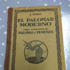 Libros de segunda mano: EL PALOMAR MODERNO CRIA PALOMAS Y PICHONES EDIT. OSSO AÑO 1941. Lote 107307028