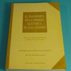 Libros de segunda mano de Ciencias: EL TRANSPORTE DE LA ENERGÍA ELÉCTRICA EN ALTA TENSIÓN. F. RODRÍGUEZ BENITO Y A. FAYOS ÁLVAREZ. Lote 107313847
