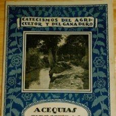 Libros de segunda mano: ACEQUIAS Y REGUERAS. CATECISMOS DEL AGRICULTOR Y GANADERO. Nº 122. Lote 107348359