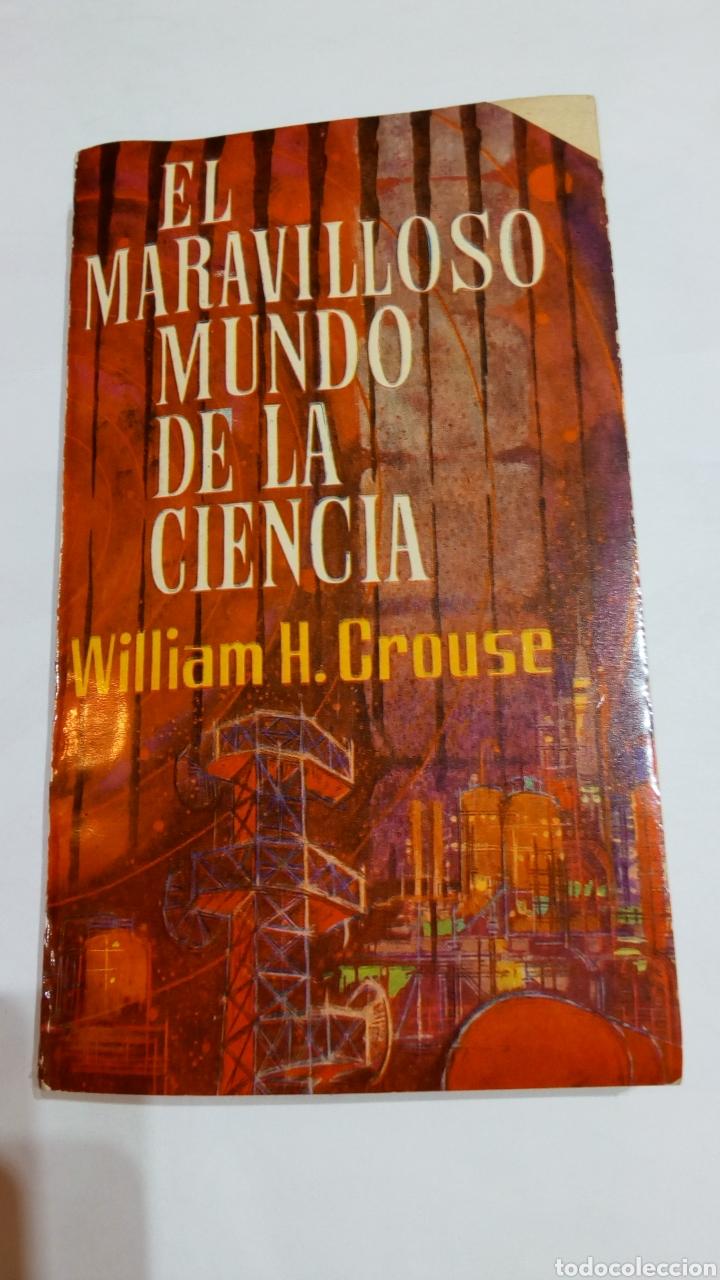LIBRO EL MARAVILLOSO MUNDO DE LA CIENCIA. WILLIAM H. CROUSE. ALBOREAL 1963 (Libros de Segunda Mano - Ciencias, Manuales y Oficios - Física, Química y Matemáticas)