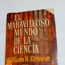 Libros de segunda mano de Ciencias: LIBRO EL MARAVILLOSO MUNDO DE LA CIENCIA. WILLIAM H. CROUSE. ALBOREAL 1963. Lote 107536736