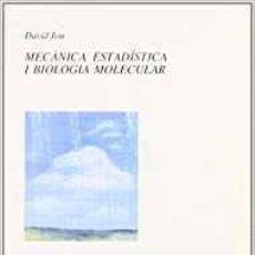 Libros de segunda mano de Ciencias: MECÀNICA ESTADÍSTICA I BIOLOGIA MOLECULAR. DAVID JOU. Lote 107541895