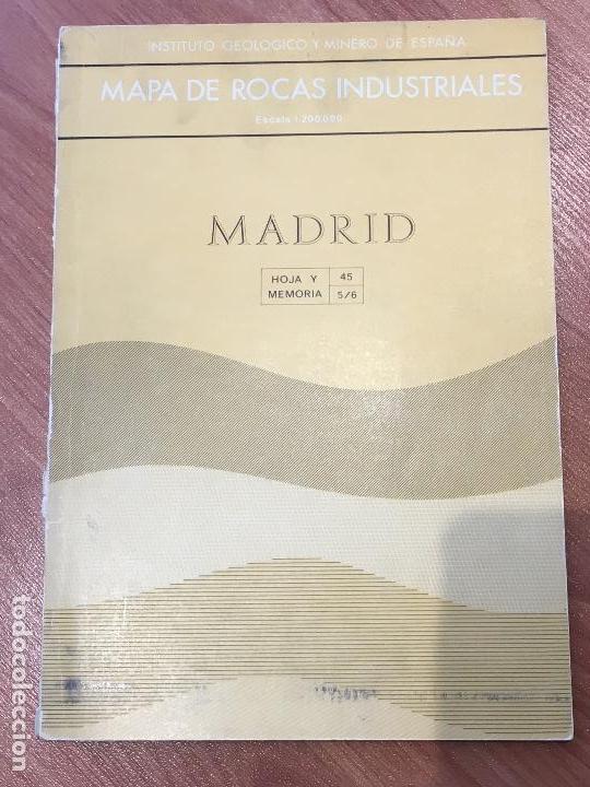 MAPA DE ROCAS INDUSTRIALES E. 1:200.000: MADRID . HOJA 45 MEMORIA 5/6 INSTITUTO GEOLOGICO 1973 (Libros de Segunda Mano - Ciencias, Manuales y Oficios - Paleontología y Geología)