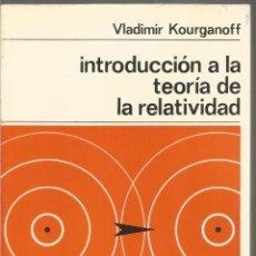 Livros em segunda mão: VLADIMIR KOURGANOFF. INTRODUCCION A LA TEORIA DE LA RELATIVIDAD. LABOR. Lote 107757759