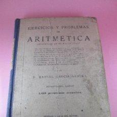 Libros de segunda mano de Ciencias: LIBRO-EJERCICIOS Y PROBLEMAS DE ARITMÉTICA-MANUEL GARCÍA ARDURA-1952-BUEN ESTADO PARA SUS AÑOS. Lote 107900807