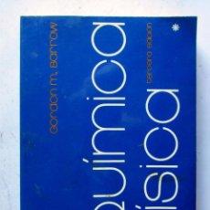 Libros de segunda mano de Ciencias: QUÍMICA FÍSICA. GORDON M. BARROW. EDITORIAL REVERTÉ 1976. ILUSTRADO. 401 PAGS.. Lote 107982814