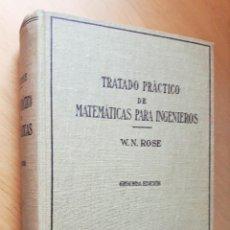 Libros de segunda mano de Ciencias: TRATADO PRÁCTICO DE MATEMÁTICAS PARA INGENIEROS (TOMO I) W.N.ROSE. ED.LABOR,. Lote 107986399