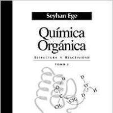 Libros de segunda mano de Ciencias: QUIMICA ORGANICA. ESTRUCTURA Y REACTIVIDAD. TOMO 2 SEYHAN EGE. Lote 108000339