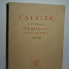 Libros de segunda mano: CATÀLEG LITERARI D'EDICIONS VALENCIANES. 1985 - 1992. . Lote 108006795