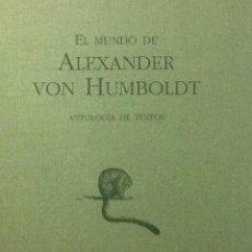 Libros de segunda mano: EL MUNDO DE ALEXANDER VON HUMBOLDT - ANTOLOGÍA DE TEXTOS. Lote 108013995