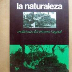 Libros de segunda mano: LA NATURALEZA, TRADICIONES DEL ENTORNO VEGETAL.DIPUTACION DE SALAMANCA, 2000. . Lote 108242471