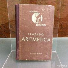 Libros de segunda mano de Ciencias: TRATADO DE ARITMÉTICA. TERCER GRADO. ED. BRUÑO, SÉPTIMA EDICIÓN.. Lote 108334883