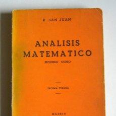 Libros de segunda mano de Ciencias: ANALISIS MATEMATICO - SEGUNDO CURSO - R. SAN JUAN. Lote 108354319