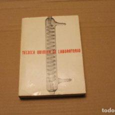 Libros de segunda mano de Ciencias: TÉCNICA QUIMICA DE LABORATORIO, EDITORIAL GUSTAVO GILI. Lote 108402067