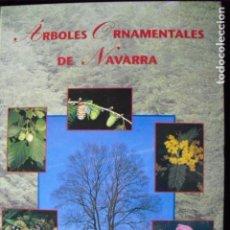 Libros de segunda mano: ARBOLES ORNAMENTALES DE NAVARRA,1998,L.M.GARCIA BONA,CARTON, 30X24, 318 PP. NUEVO.. Lote 108445203