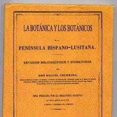 Libros de segunda mano: COLMEIRO, MIGUEL. LA BOTÁNICA Y LOS BOTÁNICOS EN LA PENÍNSULA HISPANO-LUSITANA. ESTUDIOS... 1996.. Lote 108705471