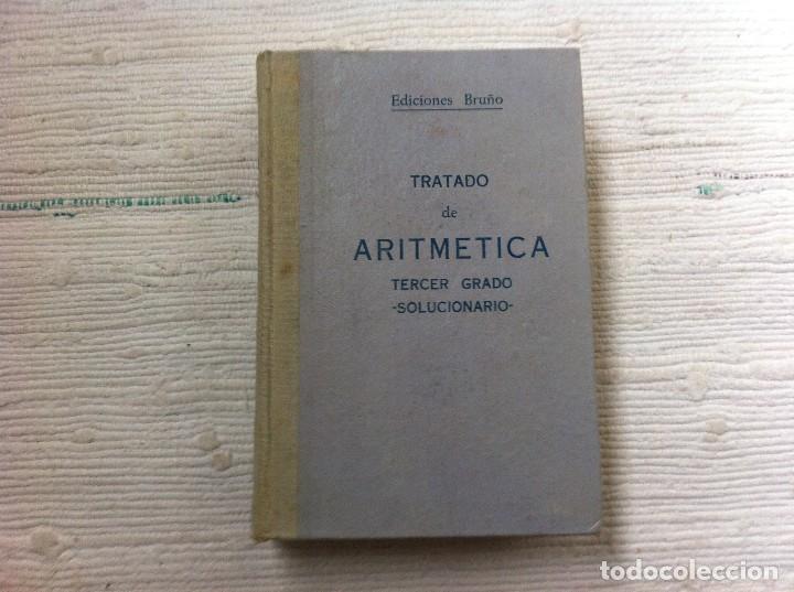 TRATADO DE ARITMÉTICA (ANTIGUA DECIMAL) TERCER GRADO. SOLUCIONARIO. 1958. EDICIONES BRUÑO. (Libros de Segunda Mano - Ciencias, Manuales y Oficios - Física, Química y Matemáticas)