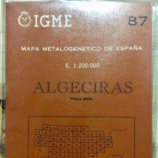 Libros de segunda mano: MAPA METALOGENETICO DE ESPAÑA ALGECIRAS E: 1: 200.000 CARTOGRAFIA EXISTENTE IGME 1 EDICION 1975. Lote 108738315