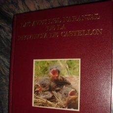 Libros de segunda mano: LAS AVES DEL NARANJAL DE LA PROVINCIA DE CASTELLON.1984,RAFAEL PARDO,CARTON ,157PP. Lote 108824187