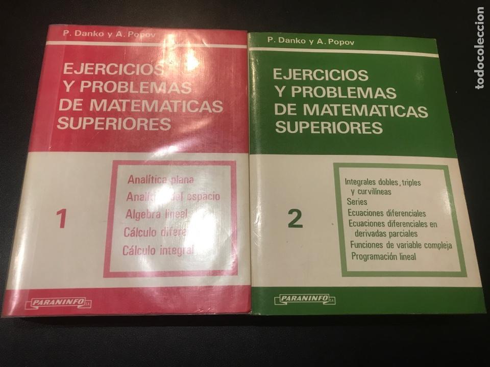 EJERCICIOS Y PROBLEMAS DE MATEMÁTICAS SUPERIORES. P. DANKO Y S. POPOV. TOMOS 1 Y 2 (Libros de Segunda Mano - Ciencias, Manuales y Oficios - Física, Química y Matemáticas)