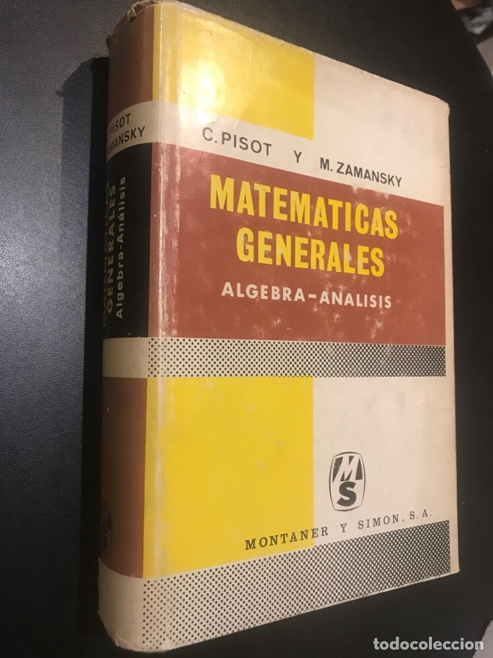 MATEMÁTICAS GENERALES. ÁLGEBRA - ANÁLISIS. C. PISOT Y M. ZAMANSKY (Libros de Segunda Mano - Ciencias, Manuales y Oficios - Física, Química y Matemáticas)