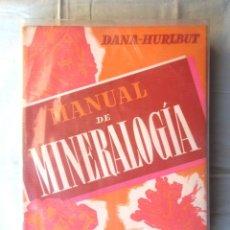 Livros em segunda mão: MANUAL DE MINERALOGÍA DANA-HURLBUT 1960 ED REVERTÉ IMPECABLE TRATADO MODERNO UNIVERSIDADES GEOLOGIA. Lote 109054095
