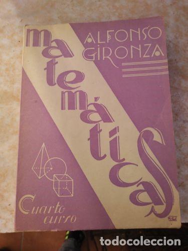 LIBRO MATEMATICAS CUARTO CURSO - AÑO 1962 (Libros de Segunda Mano - Ciencias, Manuales y Oficios - Física, Química y Matemáticas)