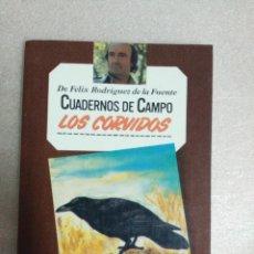 Libros de segunda mano: LOS CORVIDOS- CUADERNOS DE CAMPO - Nº 17 - FÉLIX RODRÍGUEZ DE LA FUENTE... Lote 109130359