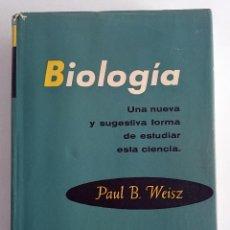 Libros de segunda mano: BIOLOGÍA. UNA NUEVA Y SUGESTIVA FORMA DE ESTUDIAR ESTA CIENCIA. PAUL B. WEISZ. OMEGA. Lote 109237059