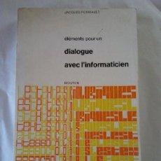 Libros de segunda mano de Ciencias: HOS. JACQUES PERRIAULT. DIALIGUE AVEC L'INFORMATICIEN. EN FRANCES. Lote 109245635
