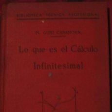 Libros de segunda mano de Ciencias: LO QUE ES EL CÁLCULO INFINITESIMAL. MANUEL GUIU CASANOVA. Lote 109273199