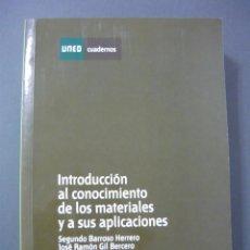 Libros de segunda mano de Ciencias: INTRODUCCION AL CONOCIMIENTO DE LOS MATERIALES. SEGUNDO BARROSO HERRERO, J. IBAÑEZ ULARGUI UNED 2008. Lote 109317315