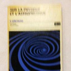 Libros de segunda mano de Ciencias: HOS. GINZBURG. SUR LA PHYSIQUE ET L'ASTROPHYSIQUE. EN FRANCES. Lote 109528443