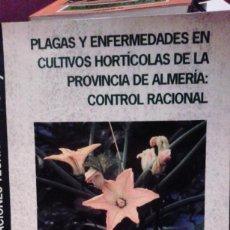 Libros de segunda mano: PLAGAS Y ENFERMEDADES EN CULTIVOS HORTÍCOLAS DE LA PROVINCIA DE ALMERÍA: CONTROL RACIONAL. 1998. Lote 110139491