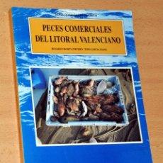 Libros de segunda mano: PECES COMERCIALES DEL LITORAL VALENCIANO - ROSARIO OBARTI Y TONI GARCÍA, GENERALITAT VALENCIANA 1992. Lote 110183903