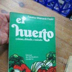 Livres d'occasion: LIBRO EL HUERTO CÓMO, DÓNDE, CUÁNDO FAUSTA MAINARDI FAZIO 1980 ED. VECCHI L-4364-410. Lote 110368503