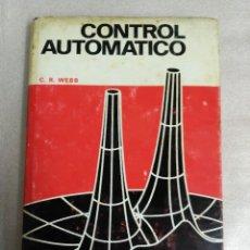 Libros de segunda mano de Ciencias: CONTROL AUTOMÁTICO / WEBB, C. R.. Lote 110423283