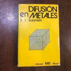 Libros de segunda mano de Ciencias: DIFUSIÓN EN METALES - B.S. BOKSHTEIN. Lote 110428531